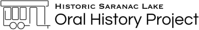 HISTORIC SARANAC LAKE ORAL HISTORY PROJECT